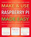 Make & Use Raspberry Pi Made Easy: Understand How Computers Work