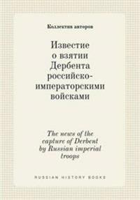 The News of the Capture of Derbent by Russian Imperial Troops