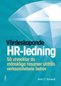 Värdeskapande HR-ledning : så utvecklar du mänskliga resurser utifrån verksamhetens behov