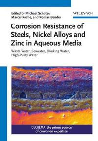 Corrosion Resistance of Steels, Nickel Alloys and Zinc in Aqueous Media