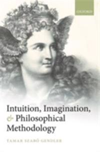 Intuition, Imagination, and Philosophical Methodology