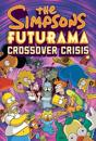 The Simpsons Futurama Crossover Crisis [With Collector's Item]