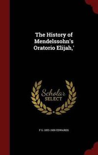 The History of Mendelssohn's Oratorio Elijah, '