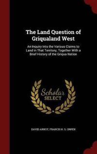 The Land Question of Griqualand West