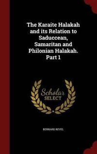 The Karaite Halakah and Its Relation to Saduccean, Samaritan and Philonian Halakah. Part 1
