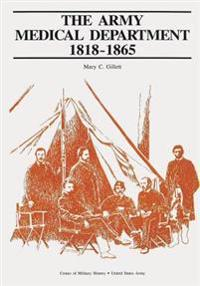 The Army Medical Department: 1818-1865
