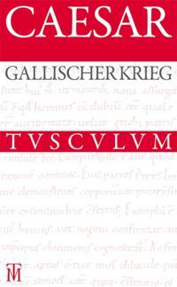 Der Gallische Krieg / Bellum Gallicum