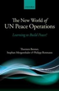 New World of UN Peace Operations: Learning to Build Peace?