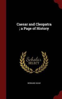 Caesar and Cleopatra; A Page of History
