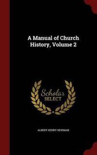 A Manual of Church History; Volume 2
