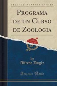 Programa de Un Curso de Zoologia (Classic Reprint)