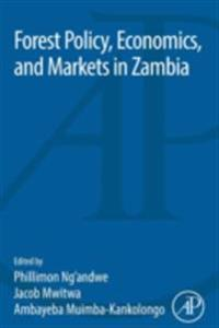 Forest Policy, Economics, and Markets in Zambia