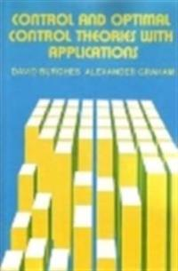 Control and Optimal Control Theories with Applications