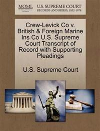 Crew-Levick Co V. British & Foreign Marine Ins Co U.S. Supreme Court Transcript of Record with Supporting Pleadings