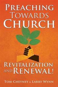Preaching Towards Church Revitalization and Renewal!