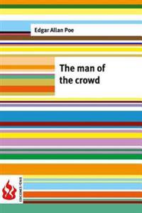 The Man of the Crowd: (Low Cost). Limited Edition