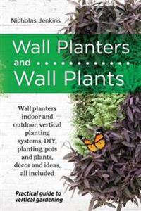 Wall Planters and Wall Plants