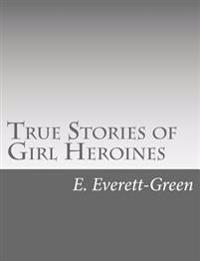 True Stories of Girl Heroines