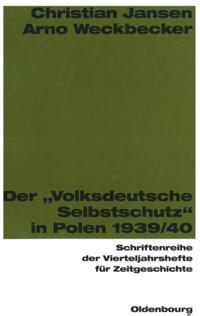 Der &quote;Volksdeutsche Selbstschutz&quote; in Polen 1939/1940