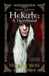 Pagan Portals - Hekate: A Devotional