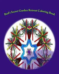 Bud's Secret Garden Retreat: The Ultimate Adult Coloring Book