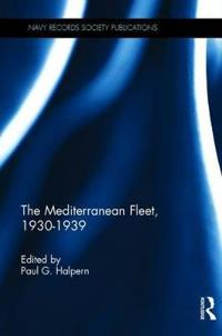 The Mediterranean Fleet 1930-1939