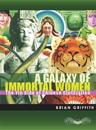 A Galaxy of Immortal Women