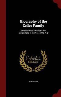 Biography of the Zeller Family