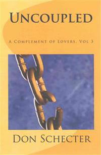 Uncoupled: A Complement of Lovers, Vol. 3