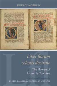 Liber Florum Celestis Doctrine / The Flowers of Heavenly Teaching