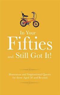 Rockin' Into Your 50s: Humorous Quotes for Those Celebrating Their Fifth Decade