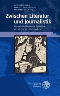 Zwischen Literatur Und Journalistik: Generische Formen in Periodika Des 18. Bis 21. Jahrhunderts