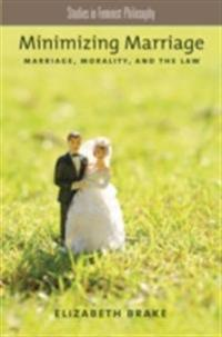 Minimizing Marriage: Marriage, Morality, and the Law