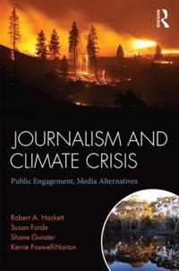 Journalism and Climate Crisis: Public Engagement, Media Alternatives