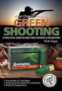 """""""Gun Digest"""" Book of Green Shooting"""