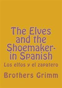 The Elves and the Shoemaker- In Spanish: Los Elfos y El Zapatero