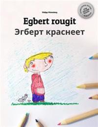 Egbert Rougit/Egbert Krasneyet: Un Livre a Colorier Pour Les Enfants (Edition Bilingue Francais-Russe)