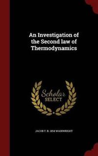 An Investigation of the Second Law of Thermodynamics