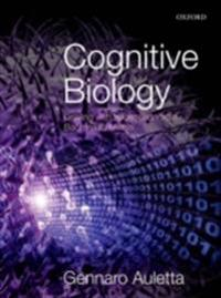 Cognitive Biology: Dealing with Information from Bacteria to Minds