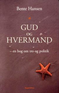 Gud og hvermand - en bog om tro og politik