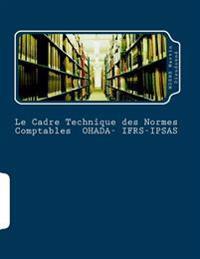 Le Cadre Technique Des Normes Comptables Ohada-Ifrs-Ipsas: La Coherence Des Ecritures Comptables