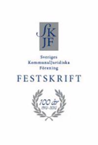 Sveriges Kommunaljuridiska Förening 100 år