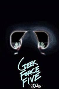 Geek Force Five: 2015
