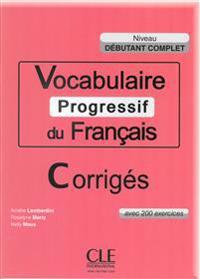 Vocabulaire progressif du français, Niveau débutant complet. Corrigés