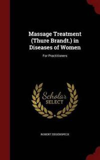 Massage Treatment (Thure Brandt.) in Diseases of Women