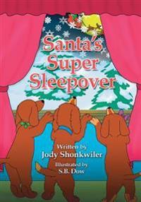 Santa's Super Sleepover: Doxie Tale Adventure Series Book 4