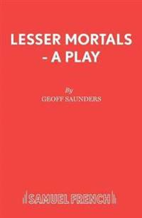 Lesser Mortals