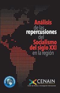 Analisis de Las Repercusiones del Socialismo del Siglo XXI En La Region