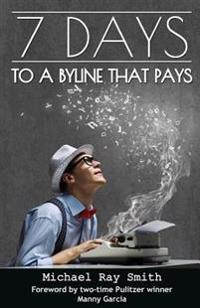 7 Days to a Byline That Pays