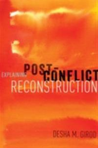 Explaining Post-Conflict Reconstruction